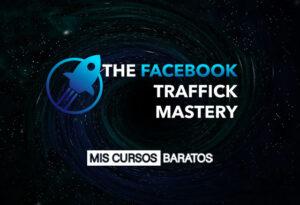 The Facebook Traffick Mastery 2020 de Carlos Muñoz